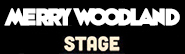 Merry Woodland Stage
